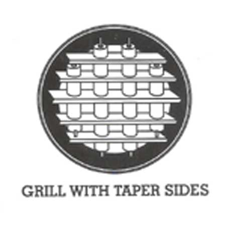 Grill with Taper Sides